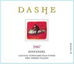 2007 Dashe Zinfandel Louvau Vineyard